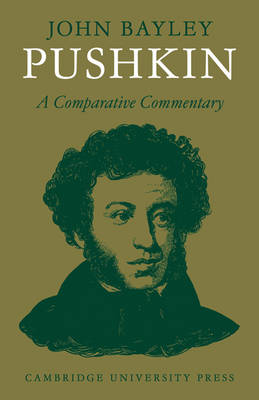 Pushkin: A Comparative Commentary - Major European Authors Series (Paperback)