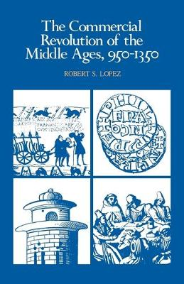 The Commercial Revolution of the Middle Ages, 950-1350 (Paperback)