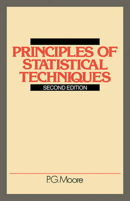 Principles of Statistical Techniques: A First Course from the Beginnings, for Schools and Universities, with Many Examples and Solutions (Paperback)