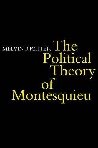 The Politcal Theory of Montesquieu (Paperback)