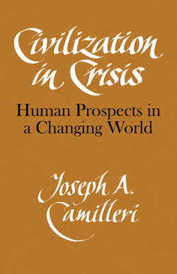 Civilization in Crisis: Human Prospects in a Changing World (Paperback)