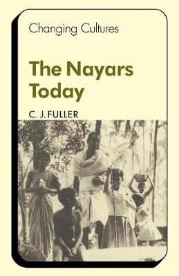 The Nayars Today - Changing Culture Series (Paperback)