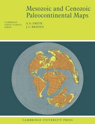 Mesozoic and Cenozoic Paleocontinental Maps - Cambridge Earth Science Series (Paperback)