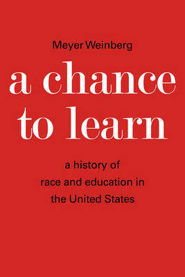 A Chance to Learn: The History of Race and Education in the United States (Paperback)