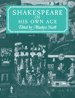 Shakespeare in His Own Age (Paperback)