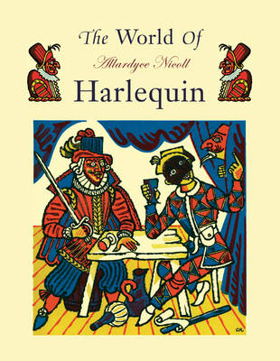 The World of Harlequin: A Critical Study of the Commedia dell' Arte (Paperback)