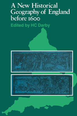 A New Historical Geography of England before 1600 (Paperback)