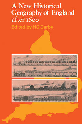 A New Historical Geography of England after 1600 (Paperback)