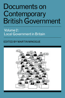 Documents on Contemporary British Government: Volume 2, Local Government in Britain (Paperback)