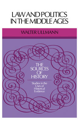 Sources of History: Law and Politics in Middle Ages (Paperback)