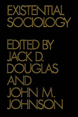 Existential Sociology (Paperback)