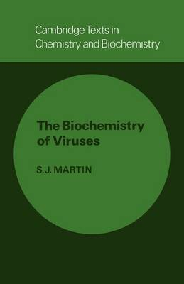 The Biochemistry of Viruses - Cambridge Texts in Chemistry and Biochemistry (Paperback)