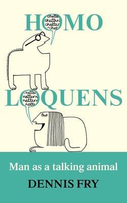 Homo Loquens: Man as a Talking Animal (Paperback)