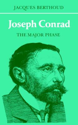British and Irish Authors: Joseph Conrad: The Major Phase (Paperback)