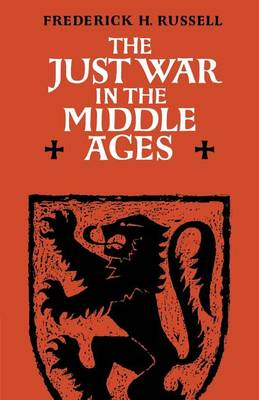 The Just War in the Middle Ages - Cambridge Studies in Medieval Life and Thought: Third Series 8 (Paperback)