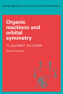 Cambridge Texts in Chemistry and Biochemistry: Organic Reactions and Orbital Symmetry (Paperback)