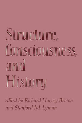 Structure, Consciousness, and History (Paperback)