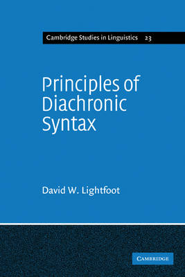 Principles of Diachronic Syntax - Cambridge Studies in Linguistics (Paperback)