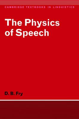 Cambridge Textbooks in Linguistics: The Physics of Speech (Paperback)