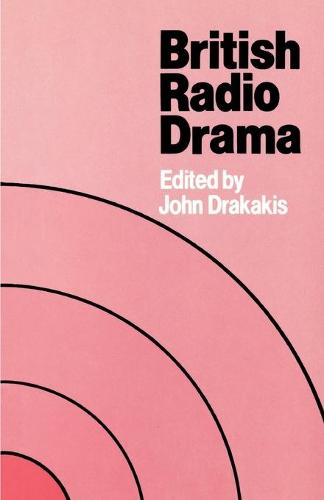 British Radio Drama (Paperback)