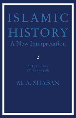 Islamic History: Volume 2, AD 750-1055 (AH 132-448): Islamic History: Volume 2, AD 750-1055 (AH 132-448) D.750-1055 (A.H.132-448) v. 2 (Paperback)
