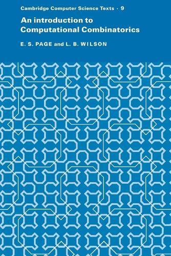 Cambridge Computer Science Texts: An Introduction to Computational Combinatorics Series Number 9 (Paperback)