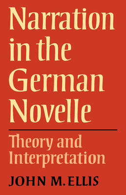 Narration in the German Novelle: Theory and Interpretation - Anglica Germanica Series 2 (Paperback)