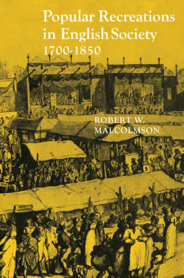Popular Recreations in English Society 1700-1850 (Paperback)