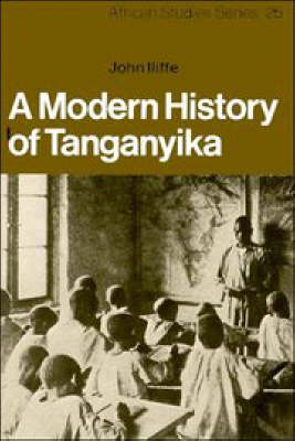 African Studies: A Modern History of Tanganyika Series Number 25 (Paperback)