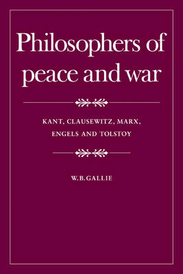 The Wiles Lectures: Philosophers of Peace and War: Kant, Clausewitz, Marx, Engles and Tolstoy (Paperback)