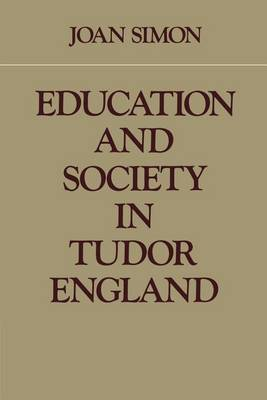 Education and Society in Tudor England (Paperback)