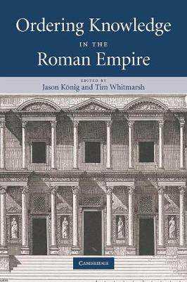 Ordering Knowledge in the Roman Empire (Paperback)