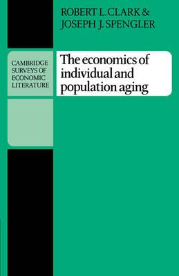 Cambridge Surveys of Economic Literature: The Economics of Individual and Population Aging (Paperback)