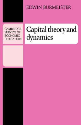 Capital Theory and Dynamics - Cambridge Surveys of Economic Literature (Paperback)