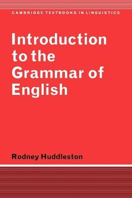 Cambridge Textbooks in Linguistics: Introduction to the Grammar of English (Paperback)