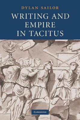 Writing and Empire in Tacitus (Paperback)