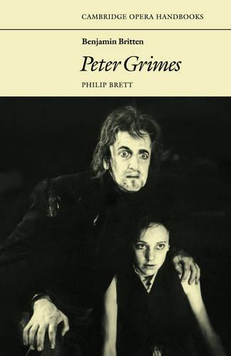 Benjamin Britten: Peter Grimes - Cambridge Opera Handbooks (Paperback)