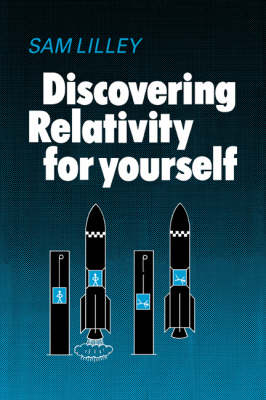 Discovering Relativity for Yourself (Paperback)
