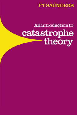 An Introduction to Catastrophe Theory (Paperback)