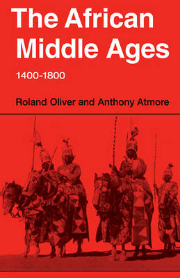 The African Middle Ages, 1400-1800 (Paperback)