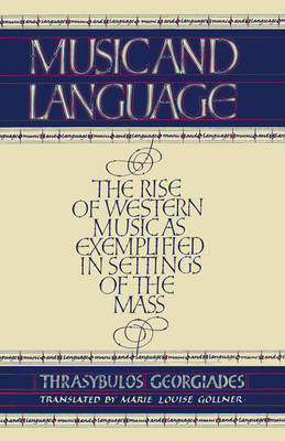 Music and Language: The Rise of Western Music as Exemplified in Settings of the MAss (Paperback)