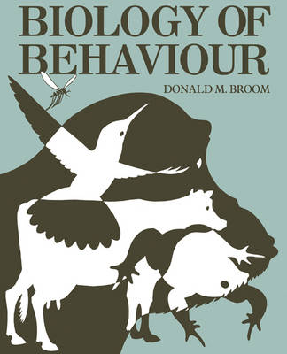 Biology of Behaviour: Mechanisms, functions and applications (Paperback)