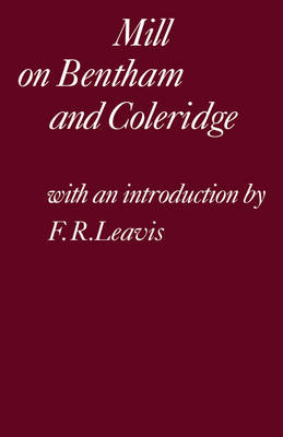 Mill on Bentham and Coleridge (Paperback)