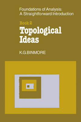 The Foundations of Topological Analysis: A Straightforward Introduction:  Book 2 Topological Ideas (Paperback)