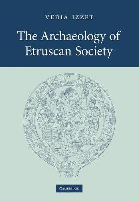 The Archaeology of Etruscan Society (Paperback)