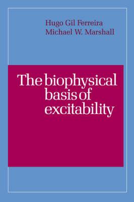 The Biophysical Basis of Excitability (Hardback)