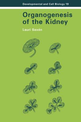 Organogenesis of the Kidney - Developmental and Cell Biology Series 19 (Hardback)
