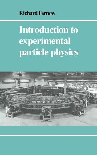 Introduction to Experimental Particle Physics (Hardback)