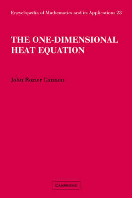 The One-Dimensional Heat Equation - Encyclopedia of Mathematics and Its Applications 23 (Hardback)