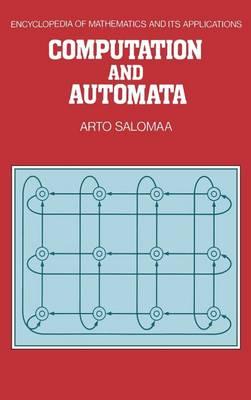 Computation and Automata - Encyclopedia of Mathematics and Its Applications 25 (Hardback)